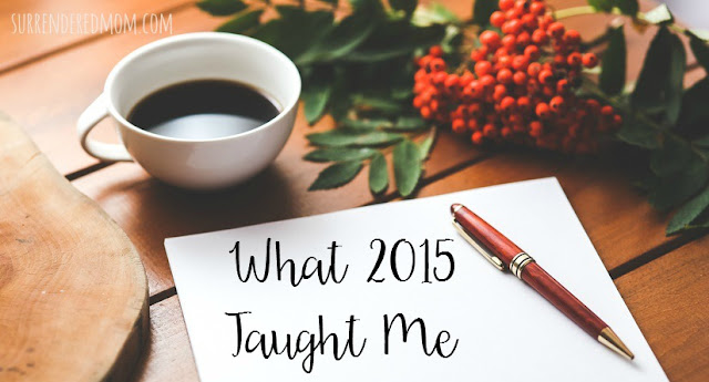 What 2015 Taught Me - It's OK to be me! Overcoming insecurity in order to thrive! SurrenderedMom.com #2015 #confidence