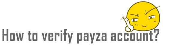 How to verify payza account for indian users ?