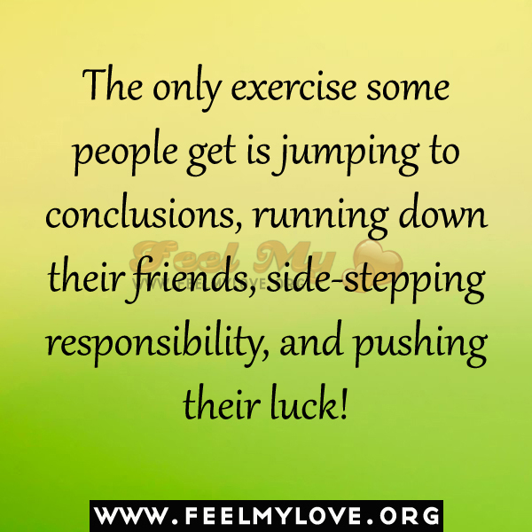 Jumping To Conclusions Quotes Enchanting The Only Exercise Some People Get Is Jumping