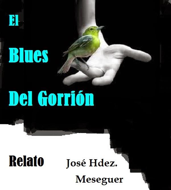 El Blues Del Gorrión. Relato.
