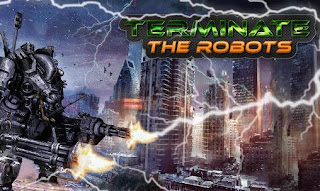 Screenshots of the Terminate: The robots for Android tablet, phone.