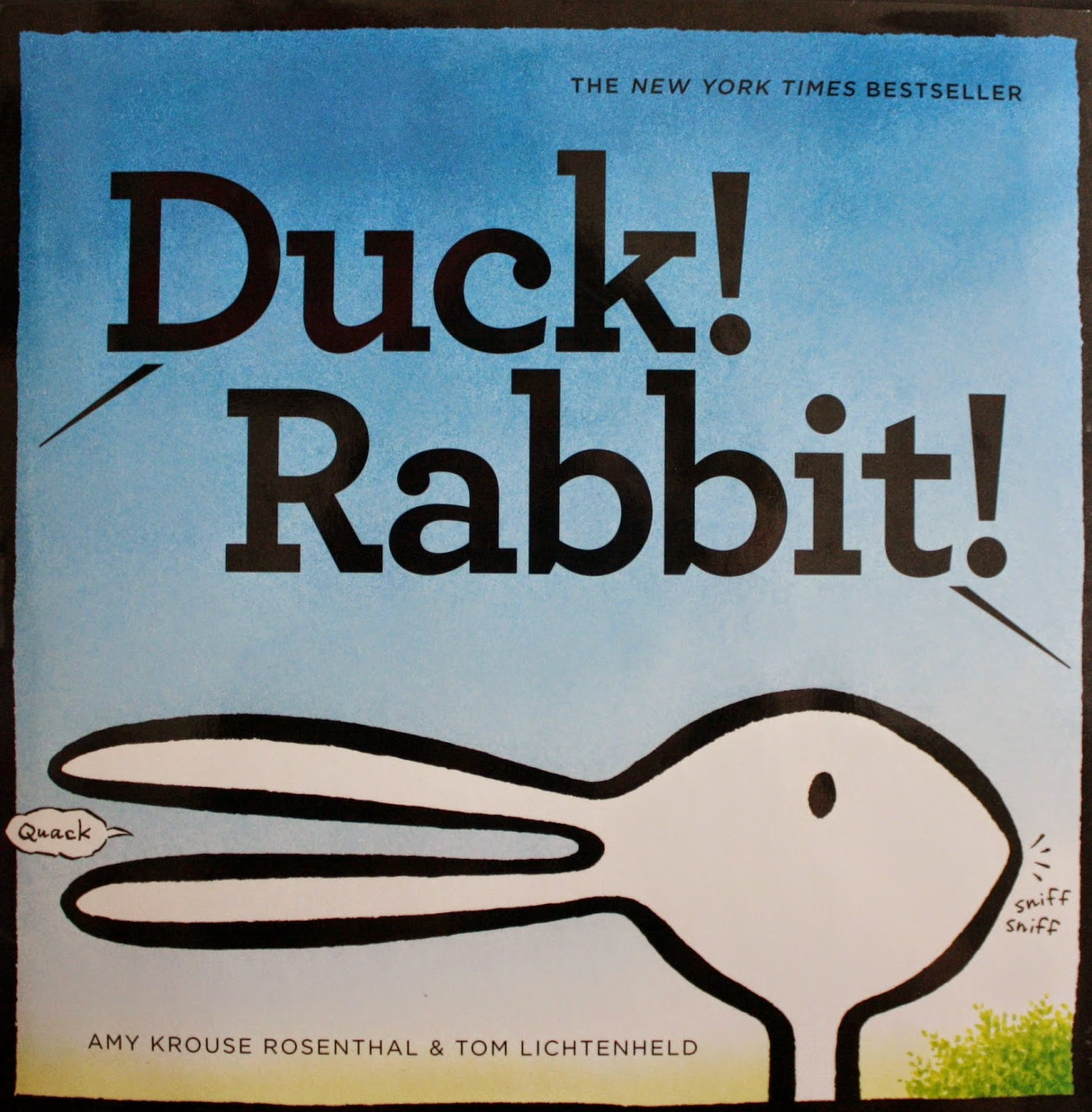 http://www.amazon.com/Duck-Rabbit-Amy-Krouse-Rosenthal/dp/0811868656/ref=sr_1_1?ie=UTF8&qid=1410287597&sr=8-1&keywords=Duck!+Rabbit!