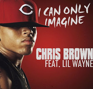 Chris Brown - I Can Only Imagine (feat. Lil Wayne & David Guetta) Lyrics