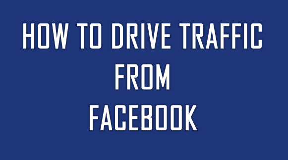Drive Traffic Using facebook