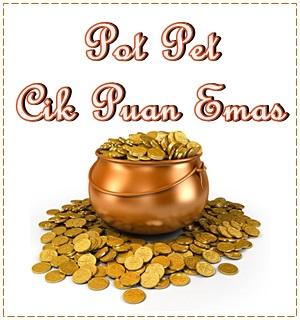 pot pet cik puan emas