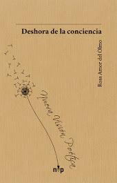 Deshora de la conciencia, último poemario premiado de Rosa Amor del Olmo.Prólogo de Germán Gullón.