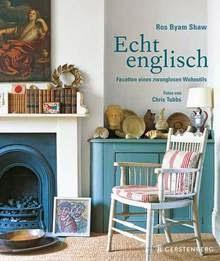 Autorin Dieses Inspirierenden Buches Ist Die Britin Ros Byam Shaw. Die  Vielen, Sehr Ansprechenden Fotos Hat Chris Tubbs Realisiert.