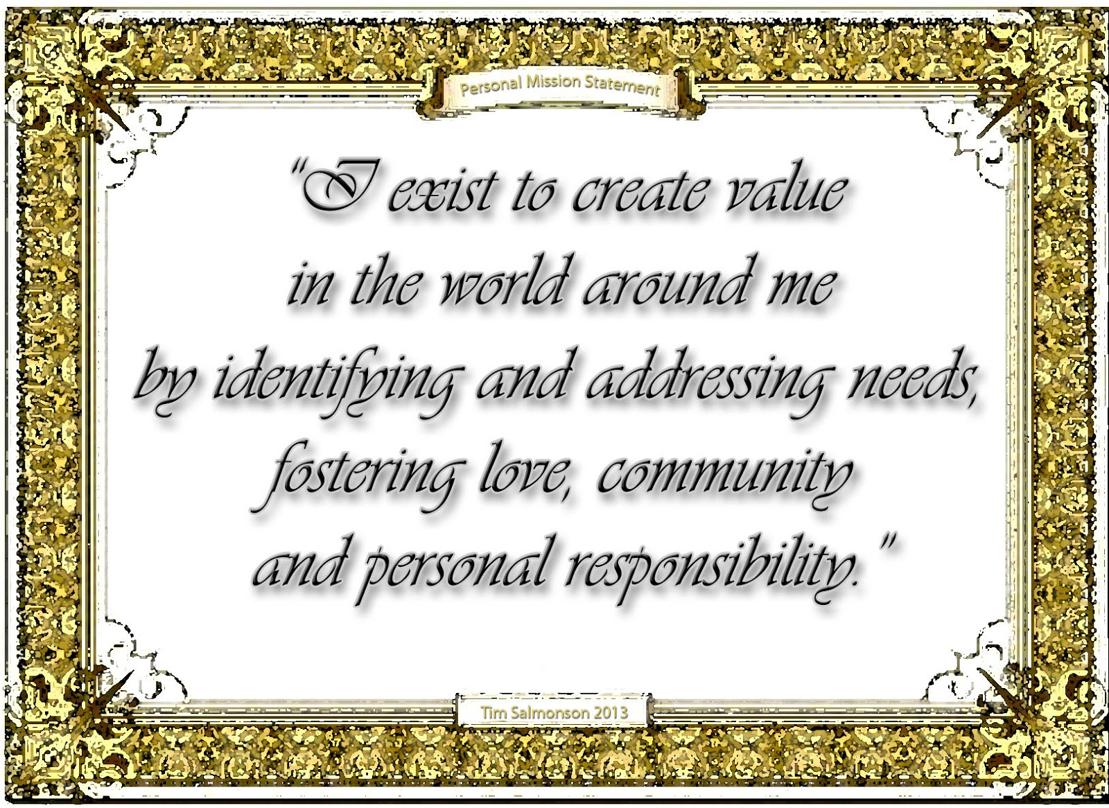 integr8ed life 2013 a personal mission statement is a powerful thing it helps guide your life makes it more integra8ed how often have we made seemingly small choices that