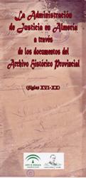 La Administración de Justicia de Almería a través de los documentos del Archivo Histórico Provincial