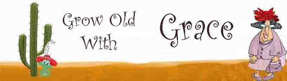 Grow Old with Grace