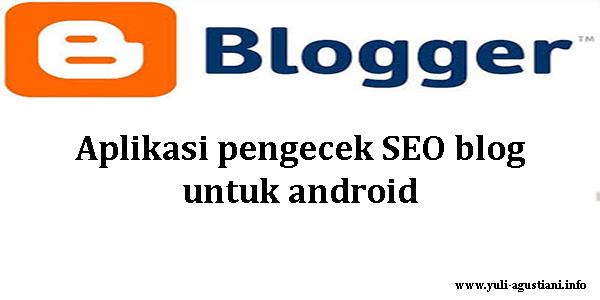 aplikasi pengecek seo blog untuk android