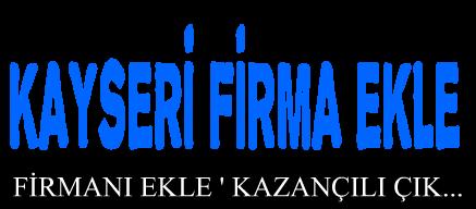 KAYSERİ FİRMA EKLE