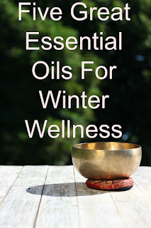 Five Great Essential Oils For Winter Wellness
