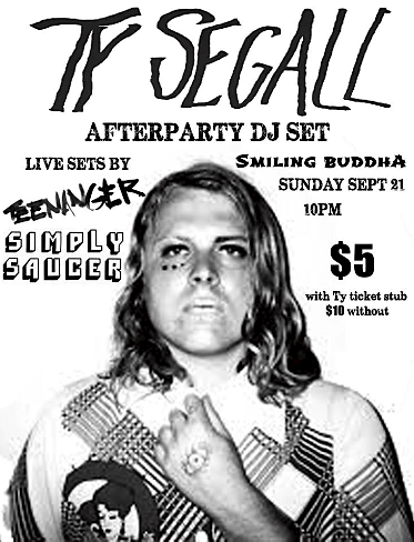 Ty Segall After Party @ Smiling Buddha, Sunday, 10pm