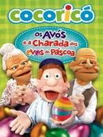 Download Cocoricó Os Avós e a Charada dos Ovos de Páscoa Dublado RMVB + AVI + Torrent