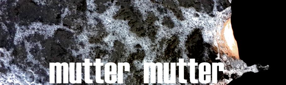 mutter mutter