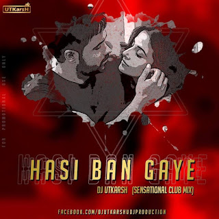 Hasi-Sensational-Club-Mix-DJ-UTKarsH-bollywood-remix-mp3-indiandjremix