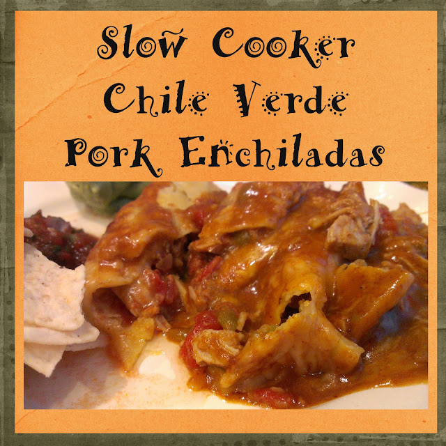 Gloriously Made: Slow Cooker Chile Verde Pork Enchiladas