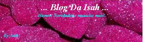 ...Blog da Isah...
