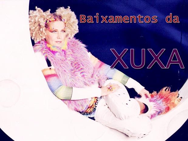 Baixamentos da Xuxa