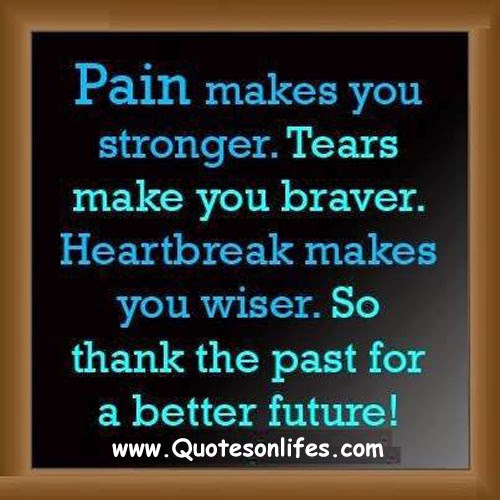Quotes About Life Life Quotes Pain Makes You Stronger