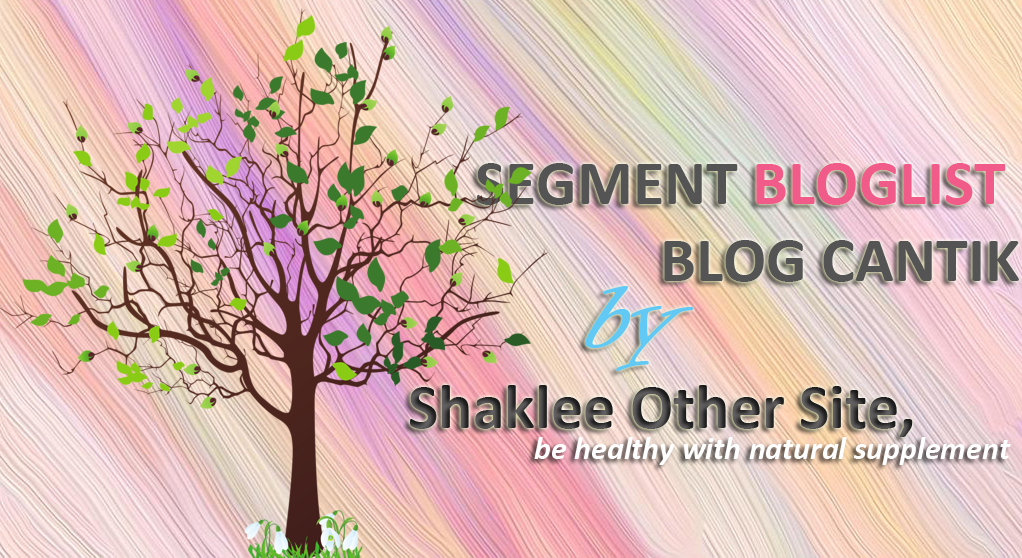 Segment Bloglist Blog Cantik by Shaklee Other Site