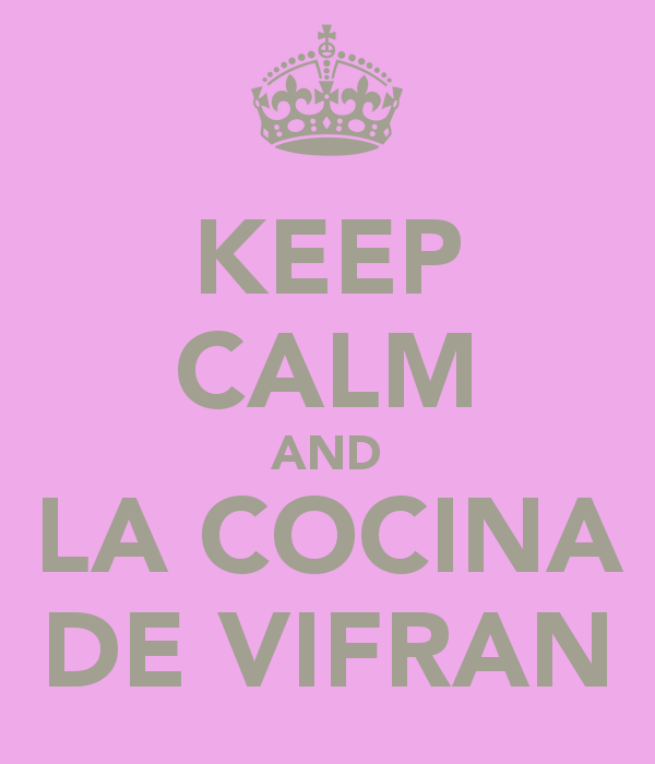 Keep Calm and La Cocina de Vifran