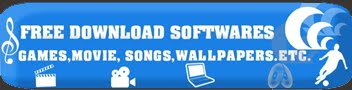 FREE DOWNLOAD SOFTWARES GAMES,MOVIE,SONGS,WALLPAPERS.ETC.