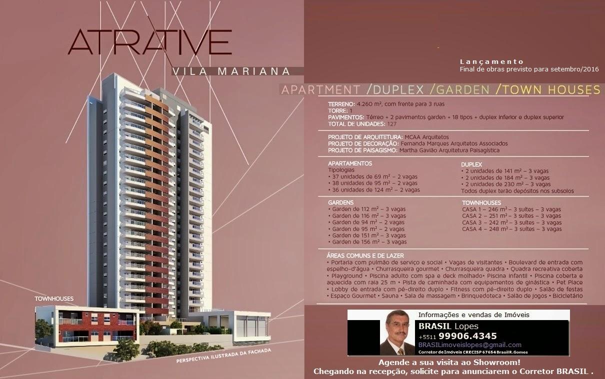 ATRATIVE Vila Mariana Apartamentos com 69, 95 e 124m², Garden e Townhouses, 242 e 251m²