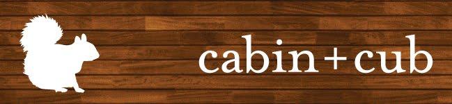 cabin + cub