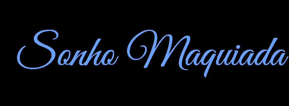Sonho Maquiada