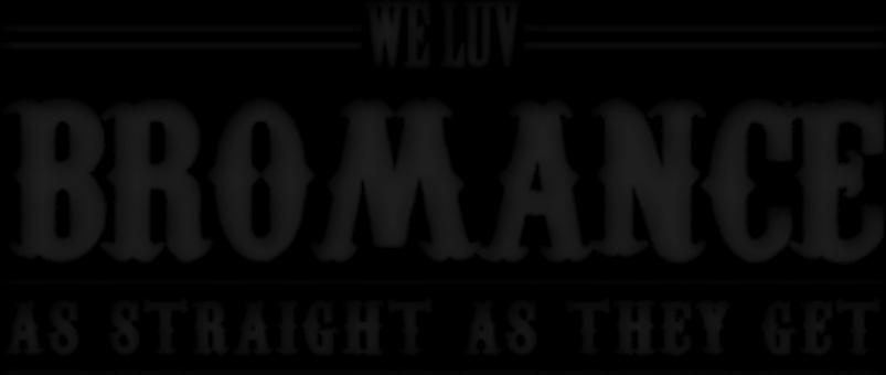 We Luv Bromance