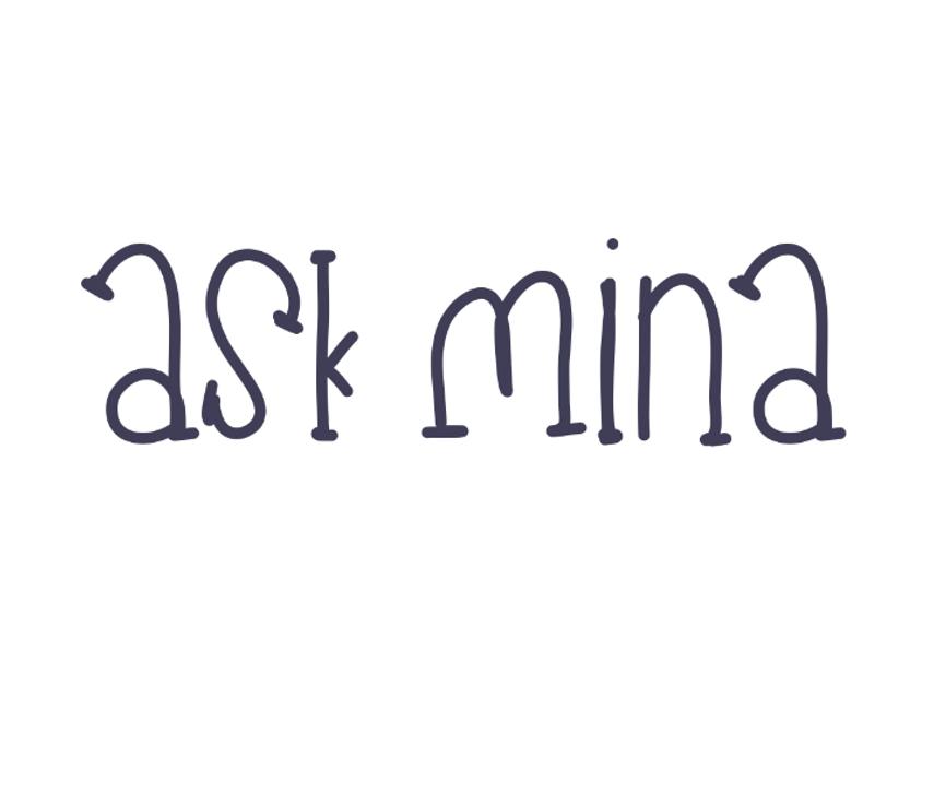 Ask Mina
