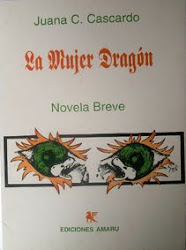 LA MUJER DRAGÓN -Autora Juana C.Cascardo Eds Amaru Diseño Tapa Gali (Gabriela López)