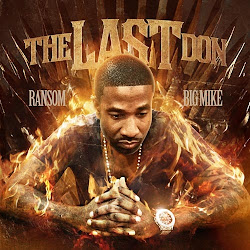 "Ransom ""The Last Don"" Hosted by DJ Big Mike. Follow on twitter @201Ransom"