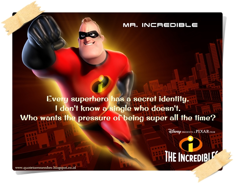 The Incredibles Quotes Gorgeous Quote To Remember THE INCREDIBLES [48]