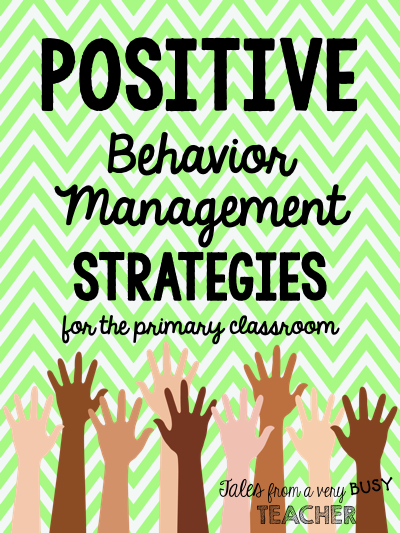 Elementary Classroom Management Techniques : Positive behavior management strategies for the primary