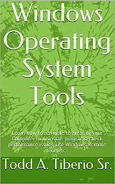 Windows Operating System Tools: Learn how to navigate to areas of your Computer to uninstall programs, check performance issues, use Windows Remote Assistance ... (PC Technology Book 11)