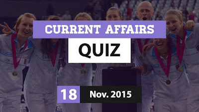Current Affairs Quiz 18 November 2015