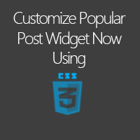 Customize your cutom Popular post widget with 10 different styles