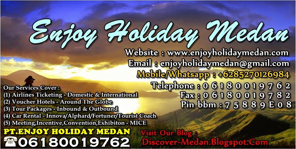 PT.ENJOY HOLIDAY MEDAN - TELEPHONE : 06180019762