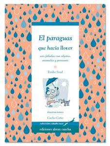 EL PARAGUAS QUE HACÍA LLOVER - EDICIONES ABRAN CANCHA