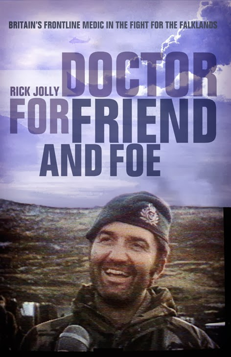 Rick Jolly - Doctor for Firend and Foe - Nottingham Malvinas