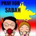 Pray for SABAH
