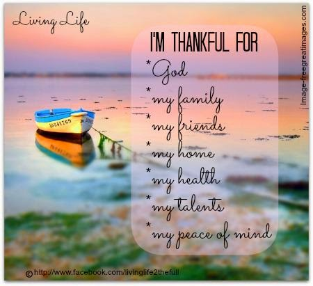 I'M THANKFUL FOR GOD, MY FAMILY, MY FRIENDS, MY HOME, MY HEALTH