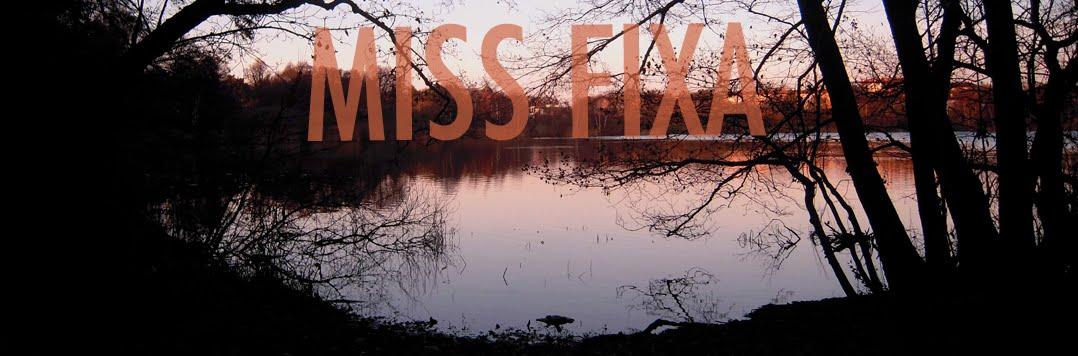 MISS FIXA