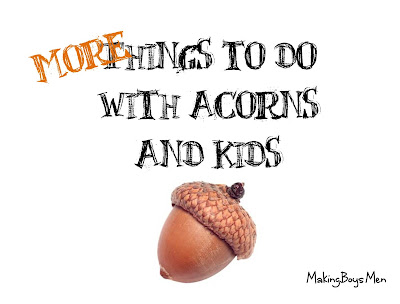 Things to do with acorns and kids
