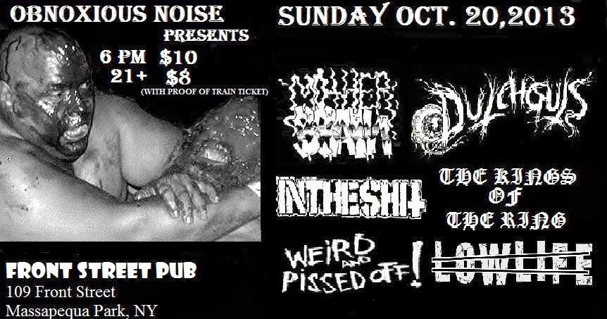 10.20.13 MOTHER BRAIN/DUTCHGUTZ/INTHESHIT/WEIRD & PISSED OFF/KINGS OF THE RING/LOWLIFE