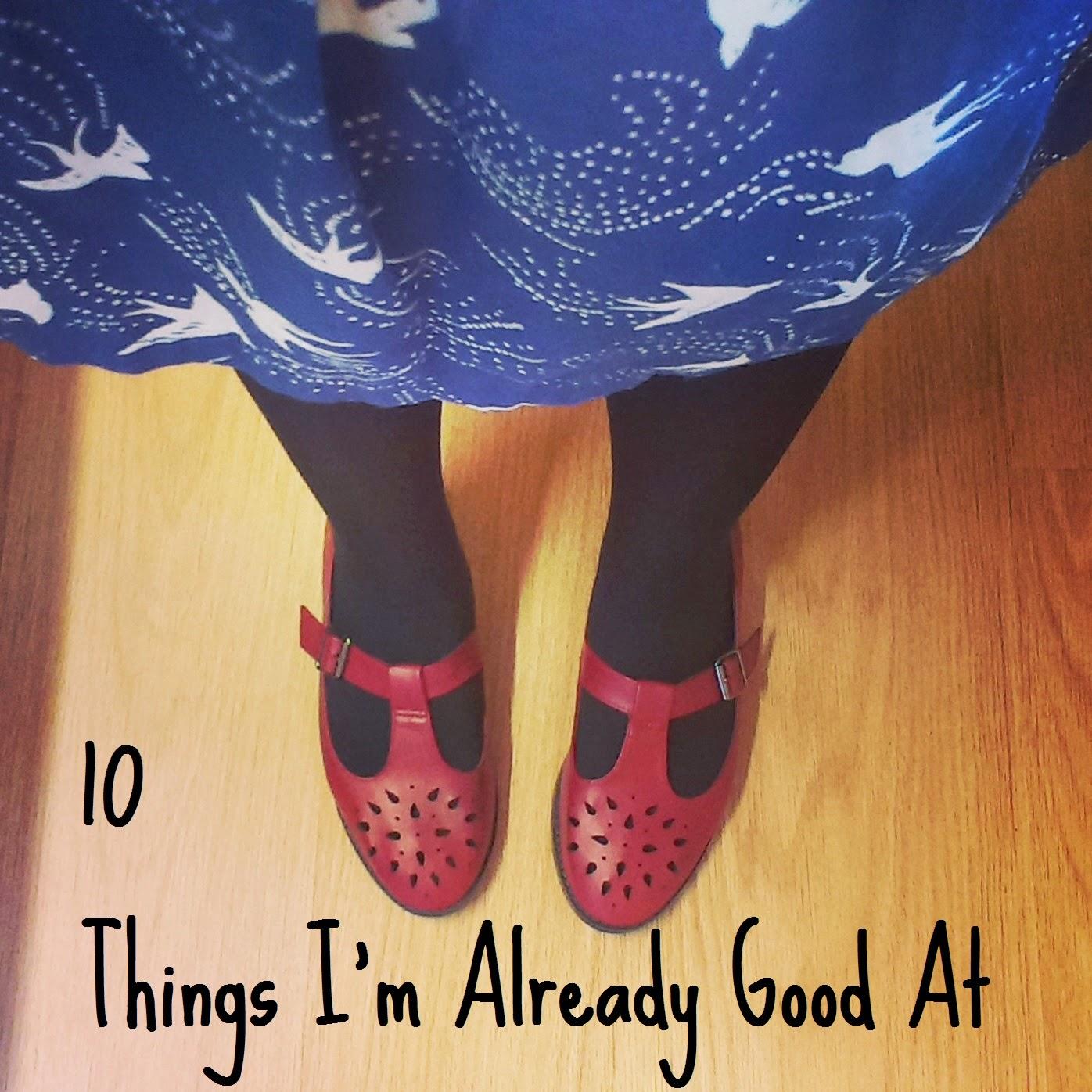 10 Things I'm Already Good At