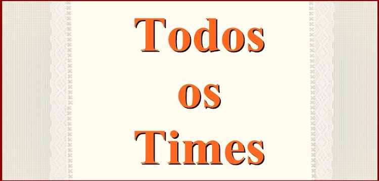 TODOS OS TIMES